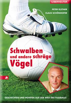 Schwalben und andere schrägen Vögel - Claus Schönhofer / Peter             Elstner 2011